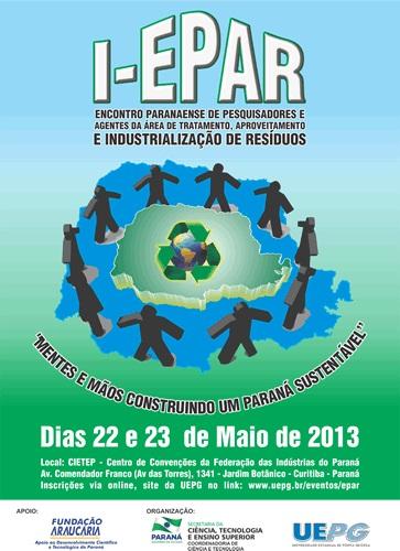 I Encontro Paranaense de Pesquisadores da Área de Tratamento, Aproveitamento e Industrialização de Resíduos (I-EPAR)